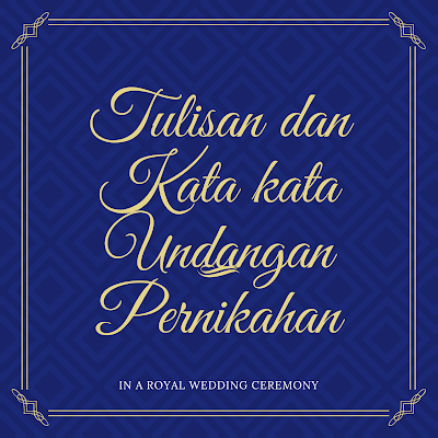 tulisan dan kata kata undangan pernikahan