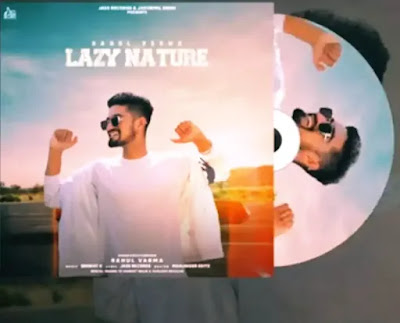 LAZY NATURE Lyrics - Rahul Verma feat. Sembhy K