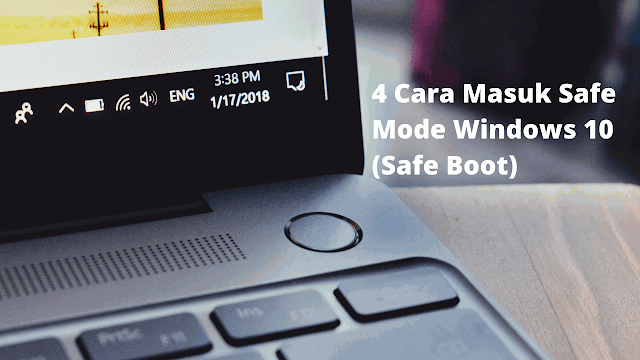 4 Cara Masuk Safe Mode Windows 10 (Safe Boot)