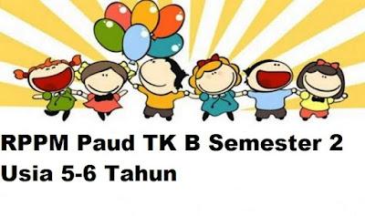 RPPM Paud TK B Semester 2 Usia 5-6 Tahun