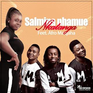 Salmina Nhamue - Nkatanga (feat. Afro Madjaha) | 2020