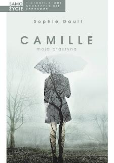 ''Camille, moja ptaszyna'' Sophie Daull