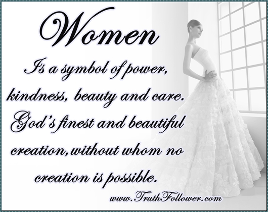 Woman Is A Gods Finest And Beautiful Creation