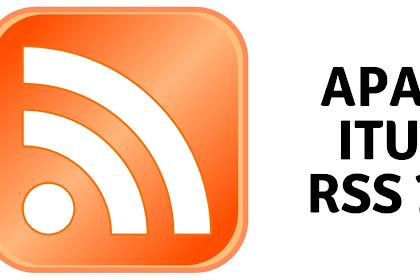 Apa itu RSS ? Mengapa RSS? Manfaat dan Alasan menggunakan RSS