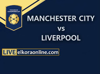 Live Streaming Manchester City vs Liverpool ICC 2018