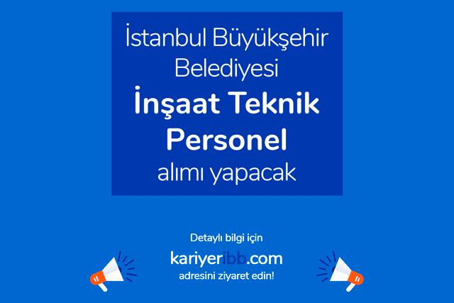 İstanbul Büyükşehir Belediyesi Spor İstanbul AŞ, inşaat teknik personel alımı yapacak. Detaylar kariyeribb.com'da!