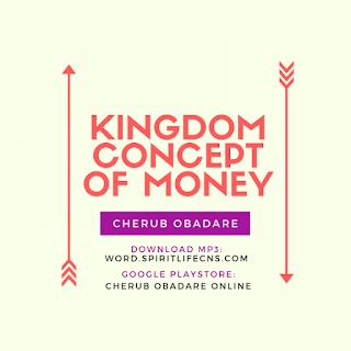 Kingdom concept of money By prophet Cherub Obadare