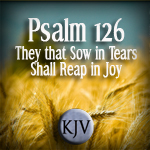 http://www.scripturesongsforworship.com/2018/09/psalm-126-kjv-they-that-sow-in-tears.html