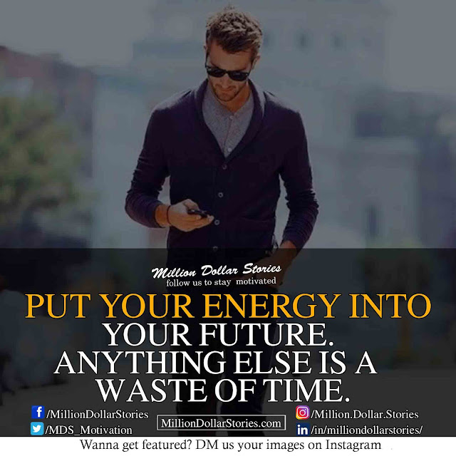 put your energy into quotes