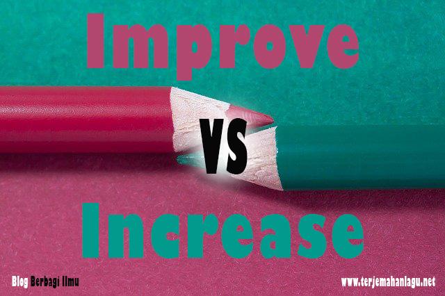 Beda improve dan increase dalam bahasa inggris