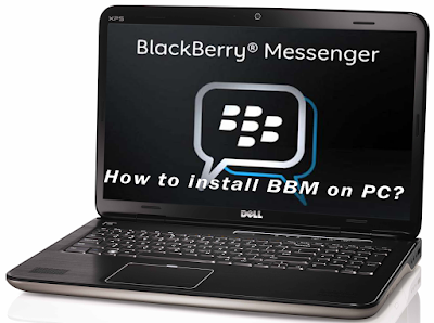 Download BBM for PC/Laptop - Windows XP, 7, 8 and 8.1 [Blackberry Messenger]