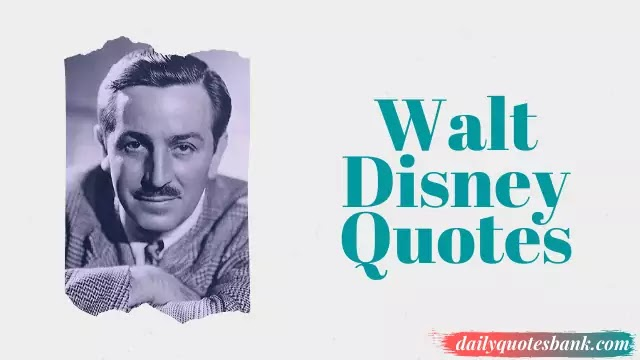89 Walt Disney Quotes On Imagination That Will Motivate Anyone Dreams