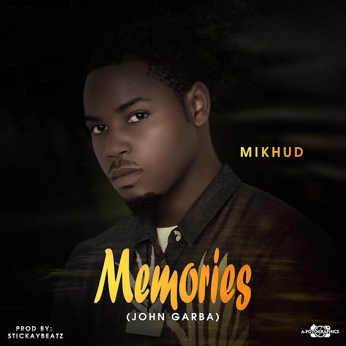 DOWNLOAD MP3: Mikhud - Memories (Tribute to John Garba)
