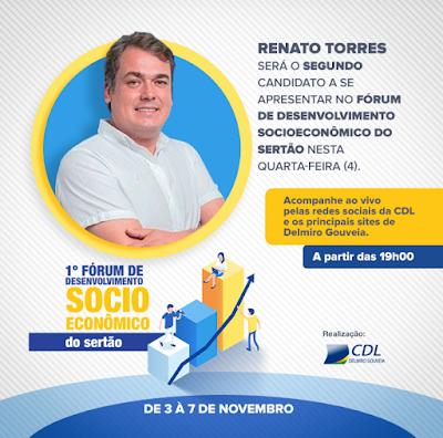 Renato Torres será o 2º candidato sabatinado no Fórum de Desenvolvimento Socioeconômico do Sertão em Delmiro Gouveia