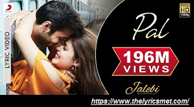 Pal Song Lyrics |  Jalebi | Arijit Singh | Shreya Ghoshal | Rhea & Varun | Javed  Mohsin