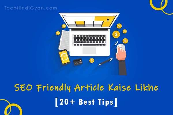 SEO Friendly Article Kaise Likhe - 20+ Tips [Updated 2020]