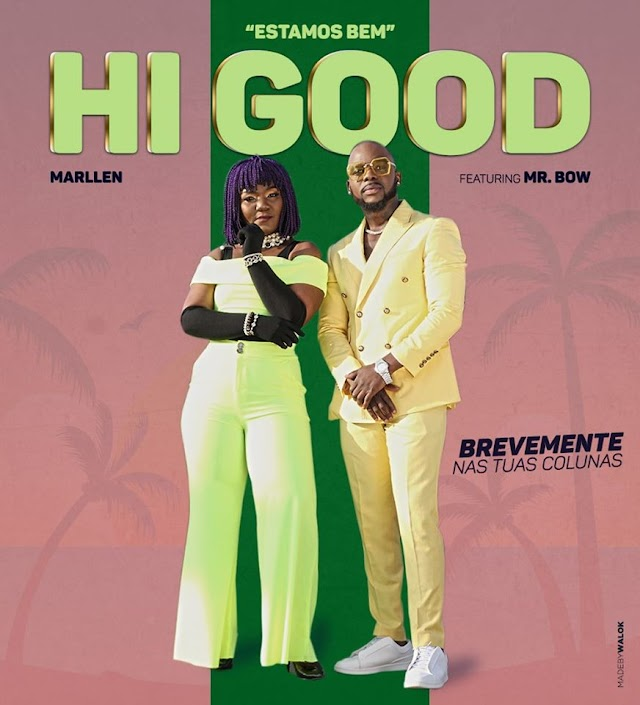 Marllen Feat. Mr. Bow - Hi Good (Estamos Bem)