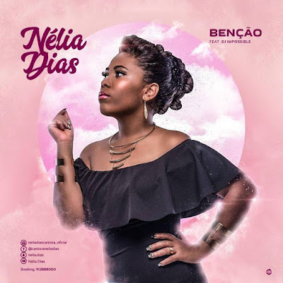 Nélia Dias feat. Dj Impossible - Benção (2018) | Download Mp3