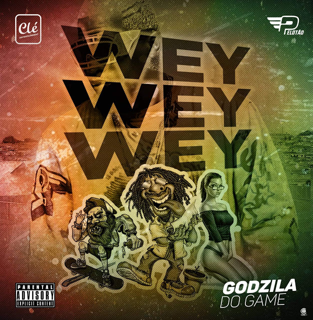 Godzila Do Game - Wey Wey [Kuduro] (2o19)