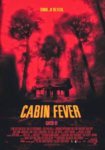 La Cabaña Sangrienta (Cabin Fever) / Fiebre en la Cabaña