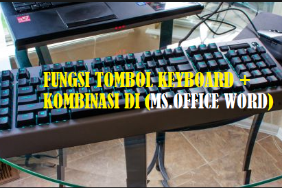 Fungsi Tombol Keyboard + Kombinasi pada Ms.Office Word