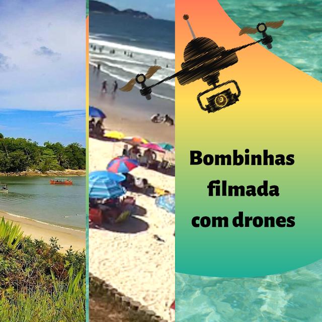 Bombinhas filmada com drones