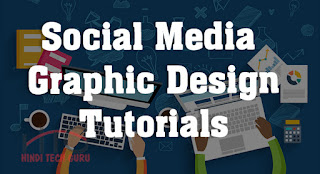 Social Media Graphic Design Tutorials in Hindi