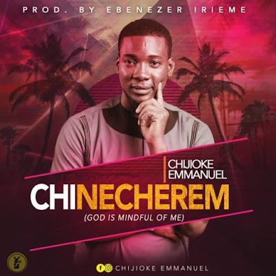 Chijioke Emmanuel - Chinecherem Lyrics