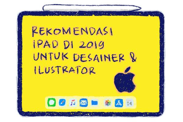 Rekomendasi ipad untuk desainer dan ilustrator