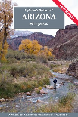 FLYFISHER'S GUIDE TO ARIZONA Author: Will Jordan - Signed copies available: $29.95
