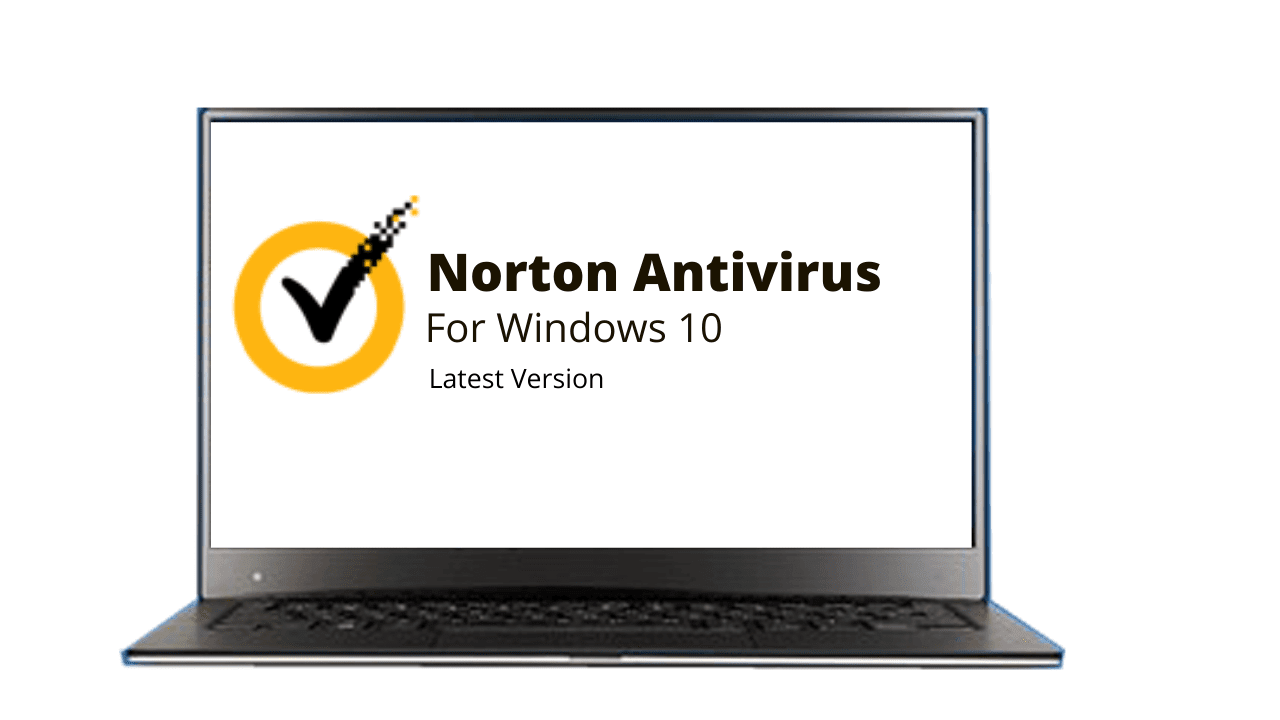 Norton Antivirus Download For Windows 10 Latest Version