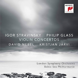 Glass and Stravinsky Violin Concertos; David Nebel, London Symphony Orchestra, Baltic Sea Philharmonic, Kristjan Jarvi; Sony Classical