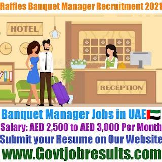 Raffles Banquet Manager Recruitment 2021-22