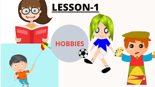 Hobbies, Class: 7, Lesson: 1, Assam, English, All Questions And Answers, Full Notes