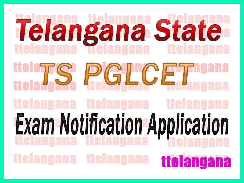 TS PGLCET Application Form, Exam Schedule, Notification, Exam Dates