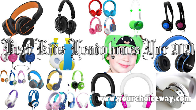 Best Kids Headphones For 2021 - Your Choice Way