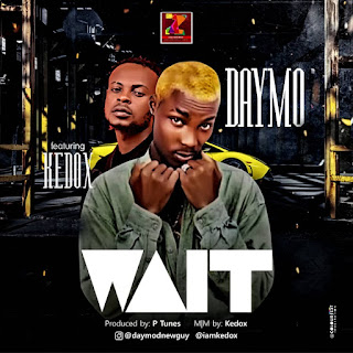 [Music] Daymo Ft Kedox – Wait