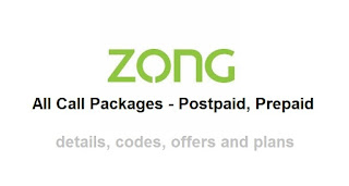 Zong Call Packages 2018 - Hourly, Daily, Weekly & Monthly - Prepaid / Postpaid Plans