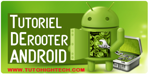 Derooter, Enlever le root de son Android