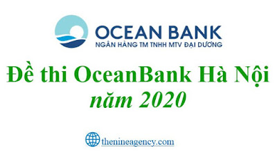Đề thi nghiệp vụ tín dụng OceanBank Hà Nội năm 2020