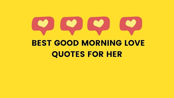 22 Best good morning love quotes for her/his | tricky Quotes
