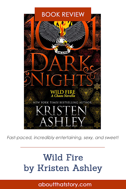Book Review: Wild Fire by Kristen Ashley | About That Story