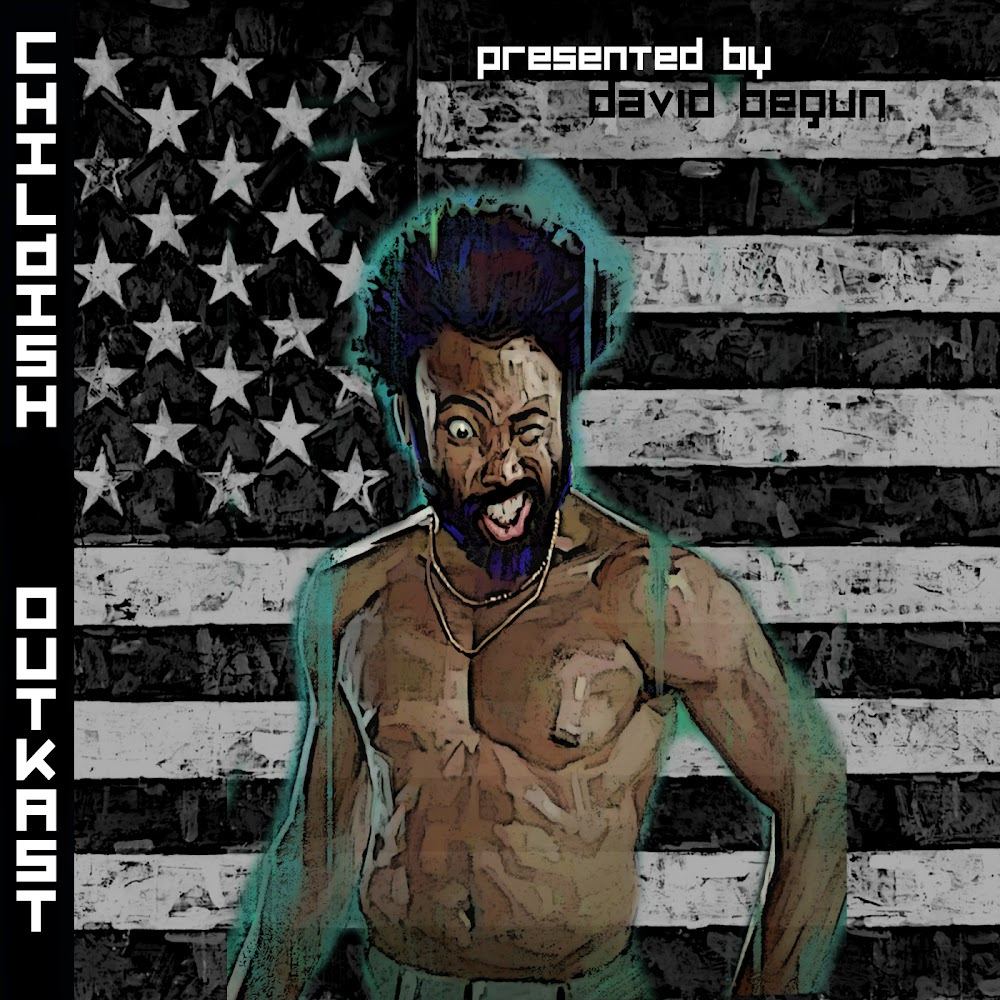 Childish Outkast von David Begun   Das MashUp Tape zum Wochenende