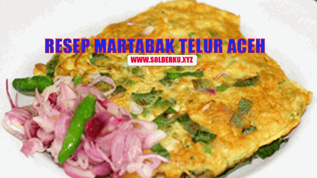 Resep Martabak Telur Aceh Enak Sederhana