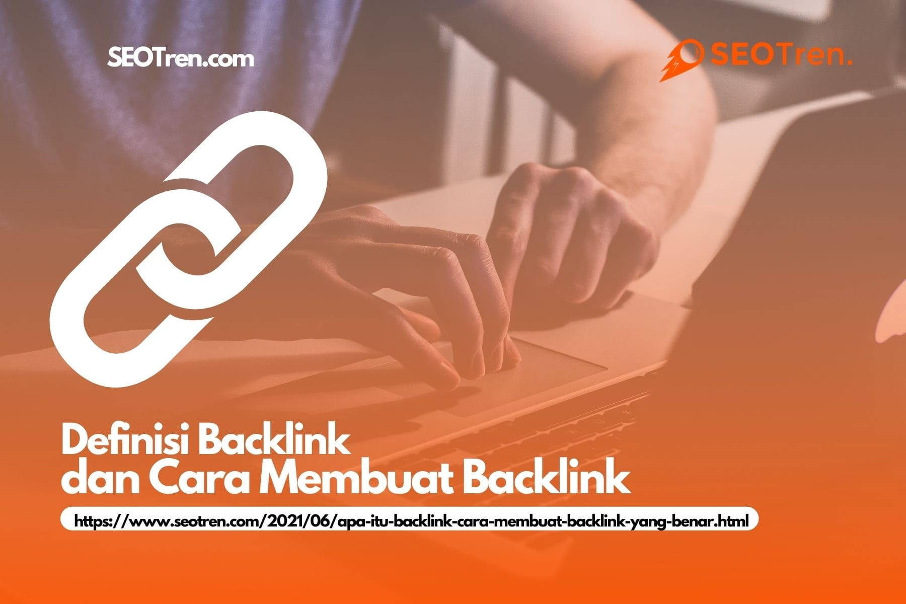 Apa Itu Backlin, Cara Membuat Backlink yang Benar