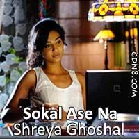 Shokal Ashe Na   Antaheen   Bengali Movie Song   Shreya ...