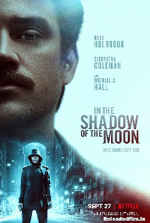 In the Shadow of the Moon (2019) Movie WebRip Dual Audio Hindi Eng 480p 720p 1080p