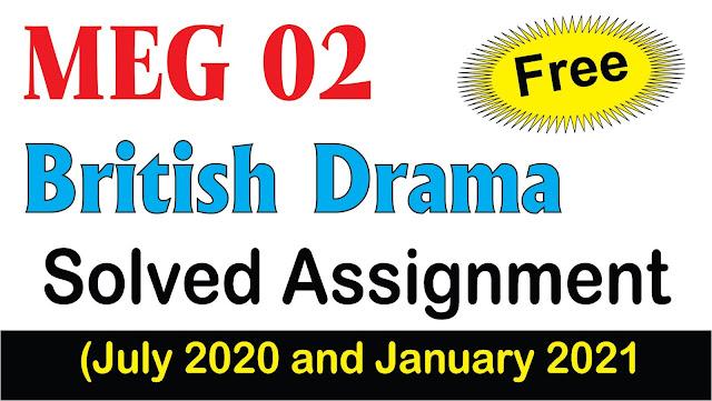 british drama ; british drama solved assignment ; meg 02 british drama assignments