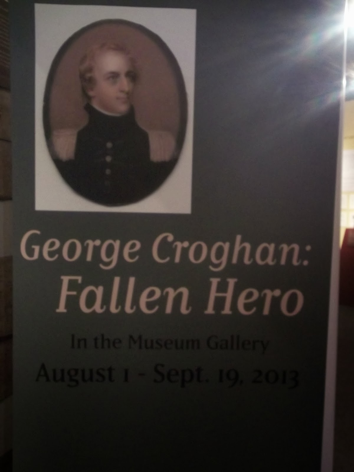 Notes From The Victorian Man: My First Special Exhibit- George Croghan:  Fallen Hero