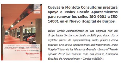Trabajo por el que Cuevas y Montoto Consultores ayudará a Isolux Corsán Aparcamientos a obtener la ISO 9001 y la ISO 14001 en el parking del Nuevo Hospital de Burgos.